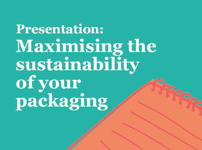Download: Maximising the Sustainability of your Packaging